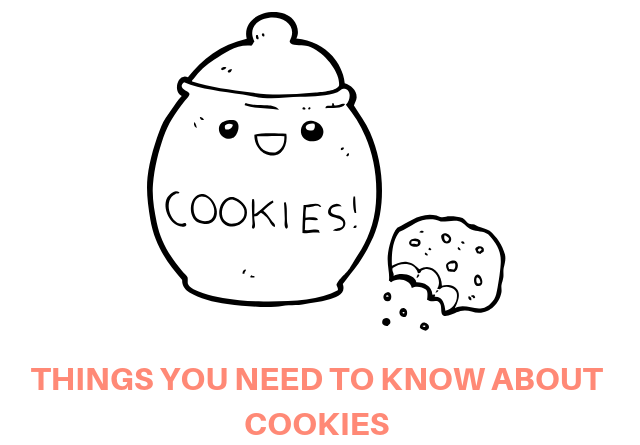 All You Need To Know About Cookies