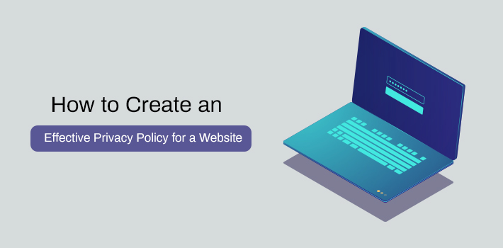 How to Create an Effective Privacy Policy for a Website