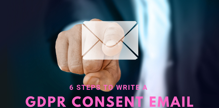 6 Steps to Write A GDPR Consent Email [With Examples]