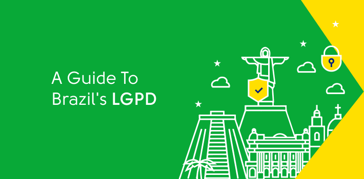Guide to Brazil's Data Protection Regulation, the LGPD