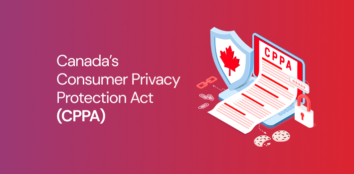 Canada's Consumer Privacy Protection Act (CPPA)