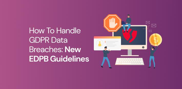 GDPR Data Breach: New EDPB Guidelines