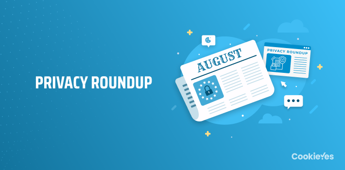 Privacy Roundup August